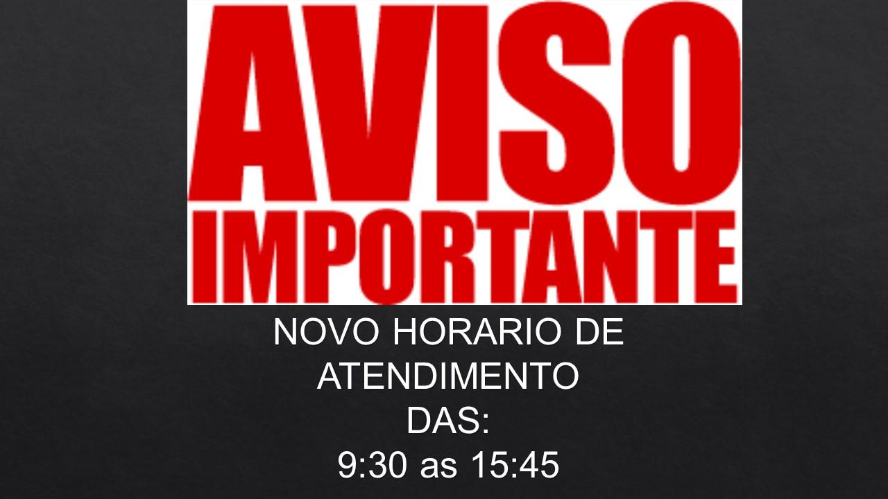 NOVO HORÁRIO DE ATENDIMENTO AO PUBLICO – DAS 9:30 as 15:45